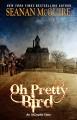 Oh Pretty Bird - Seanan McGuire