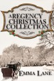 A Regency Christmas Collection - Emma Lane
