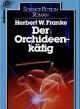 Der Orchideen- Käfig. Ein Utopisch- Technischer Roman. - Herbert W. Franke