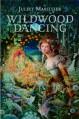 Wildwood Dancing - Juliet Marillier