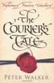 The Courier's Tale - Peter Walker