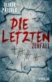 Die Letzten: Zerfall - Oliver Pätzold