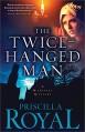 The Twice-Hanged Man - Priscilla Royal