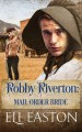 Robby Riverton: Mail Order Bride - Eli Easton