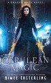 Cerulean Magic: A Dragon Mage Novel - Aimee Easterling
