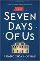 Seven Days of Us: A Novel - Francesca Hornak