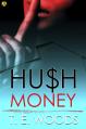 Hush Money: A Novel (Hush Money Mystery) - T. E. Woods
