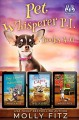 Pet Whisperer P.I. Books 4-6 Special Boxed Edition (Molly Fitz Collections Book 2) - Molly Fitz