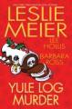 Yule Log Murder - Leslie Meier