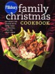 Pillsbury Family Christmas Cookbook: Celebrate the Season with More Than 150 Recipes, Plus Fun Craft Ideas - Pillsbury Editors