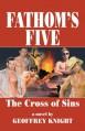 Fathom's Five: The Cross of Sins: Cross of Sins v. 1 - Geoffrey Knight
