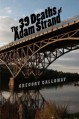 The 39 Deaths of Adam Strand - Gregory Galloway
