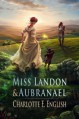 Miss Landon and Aubranael (Tales of Aylfenhame) - Rosie Lauren Smith, Charlotte E. English