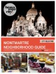 Montmartre Neighborhood Guide (Bravo Your City! Book 6) - Oisin Joyce, Kerry Lee