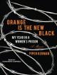 Orange Is the New Black: My Year in a Women's Prison - Piper Kerman, Cassandra Campbell