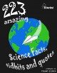 223 Amazing Science Facts, Tidbits and Quotes - Tasnim Essack