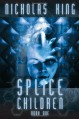 Splice Children - Book One (Self-Published Edition) - Nicholas King