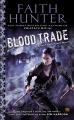 Blood Trade - Faith Hunter