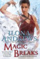 Magic Breaks - Ilona Andrews