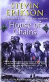 House of Chains - Steven Erikson
