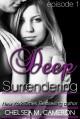 Deep Surrendering: Episode 1 - Chelsea M. Cameron