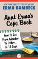 Aunt Erma's Cope Book: How To Get From Monday To Friday . . . In 12 Days - Erma Bombeck