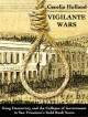 Vigilante Wars: Gang Democracy and the Collapse of Government in San Francisco's Gold Rush Years - Cecelia Holland