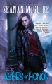 Ashes of Honor - Seanan McGuire