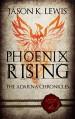 Phoenix Rising: The Adarna chronicles - Book 2 - Jason K. Lewis
