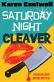 Saturday Night Cleaver - Karen Cantwell