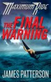 Maximum Ride: The Final Warning - James Patterson