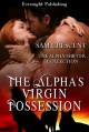 The Alpha's Virgin Possession (The Alpha Shifter Collection) - Sam Crescent