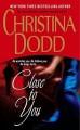 Close to You - Christina Dodd