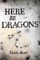 Here Be Dragons - Craig Alan