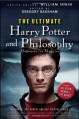 The Ultimate Harry Potter and Philosophy: Hogwarts for Muggles - Gregory Bassham