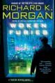 Woken Furies - Richard K. Morgan