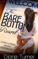 Bare Bottom Resort - Diane Turner