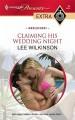 Claiming His Wedding Night - Lee Wilkinson