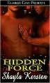Hidden Force - Shayla Kersten