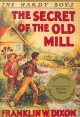 The Secret of the Old Mill (Hardy Boys, #3) - Franklin W. Dixon, William G. Tapply