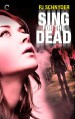 Sing for the Dead - P.J. Schnyder
