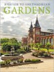 A Guide to Smithsonian Gardens - Carole Ottesen
