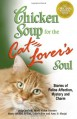 Chicken Soup for the Cat Lover's Soul: Stories of Feline Affection, Mystery and Charm - Jack Canfield, Mark Victor Hansen, Marty Becker