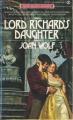 Lord Richard's Daughter - Joan Wolf