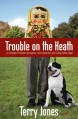Trouble on the Heath - Terry Jones