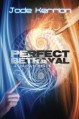 Perfect Betrayal - Jade Kerrion