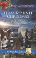 Texas K-9 Unit Christmas: Holiday HeroRescuing Christmas - Shirlee McCoy, Terri Reed