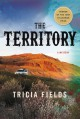 The Territory: A Mystery (Jose Gray Mysteries #1) - Tricia Fields
