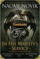 In His Majesty's Service (Temeraire, #1-3) - Naomi Novik
