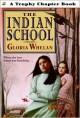 The Indian School - Gloria Whelan, Gabriela Dellosso